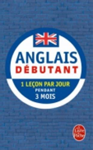 Anglais pour Débutant: 1 leçon par jour pendant 3 mois