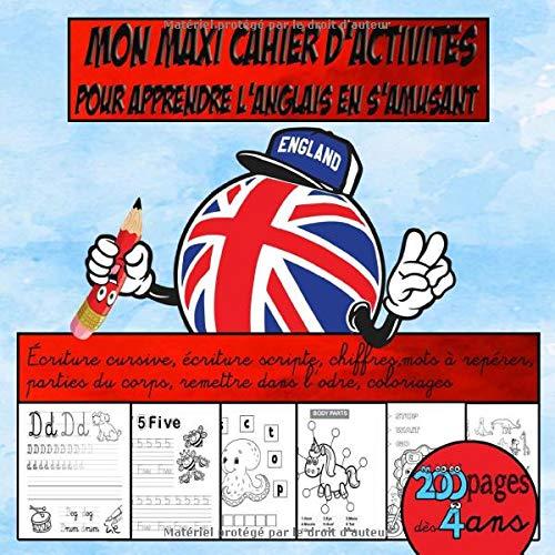 MON MAXI CAHIER D'ACTIVITÉ POUR APPRENDRE L'ANGLAIS EN S'AMUSANT.: 200 pages, dès 4 ans  (écriture lettres, chiffres, coloriage, jeux)